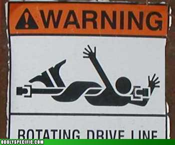 Warning: Rotating Drive Line
