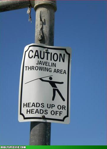 Caution: Javelin Throwing Area.  Heads Up Or Heads Off