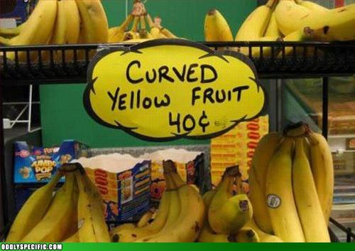Funny Signs - Curved Yellow Fruit